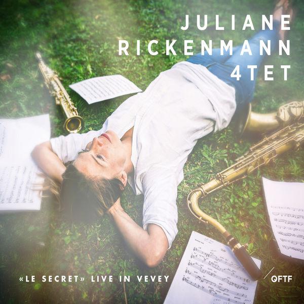 Juliane Rickenmann Quartet - Le Secret (Live in Vevey)