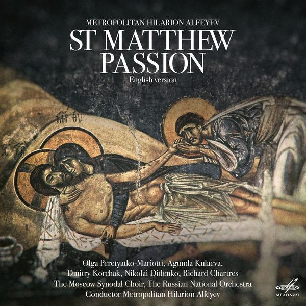 Metropolitan Hilarion Alfeyev - Metropolitan Hilarion Alfeyev: St. Matthew Passion (English Version)