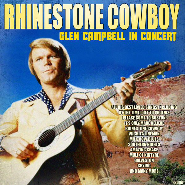 Glen Campbell - Rhinestone Cowboy - Glen Campbell in Concert
