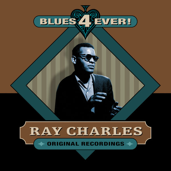 Ray Charles - Blues 4 Ever!