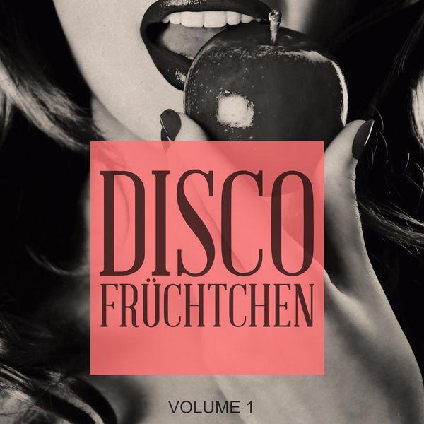 Various Artists - Disco Fruechtchen, Vol. 1 (Amazing Selection Of Modern Disco Tunes)