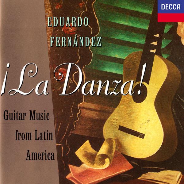 Eduardo Fernández|La Danza! Guitar Music From Latin America