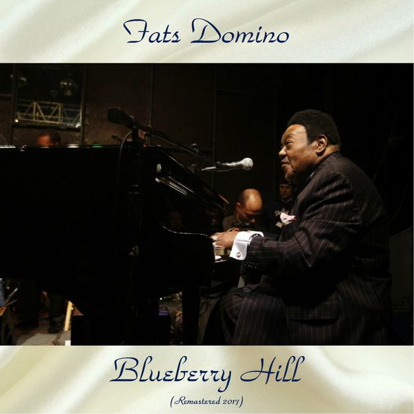 Fats Domino - Blueberry Hill (Remastered 2017)