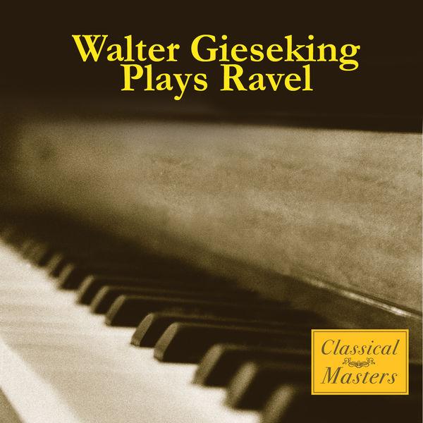Walter Gieseking - Plays Ravel