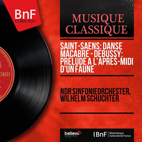NDR Sinfonieorchester - Saint-Saëns: Danse macabre - Debussy: Prélude à l'après-midi d'un faune (Mono Version)