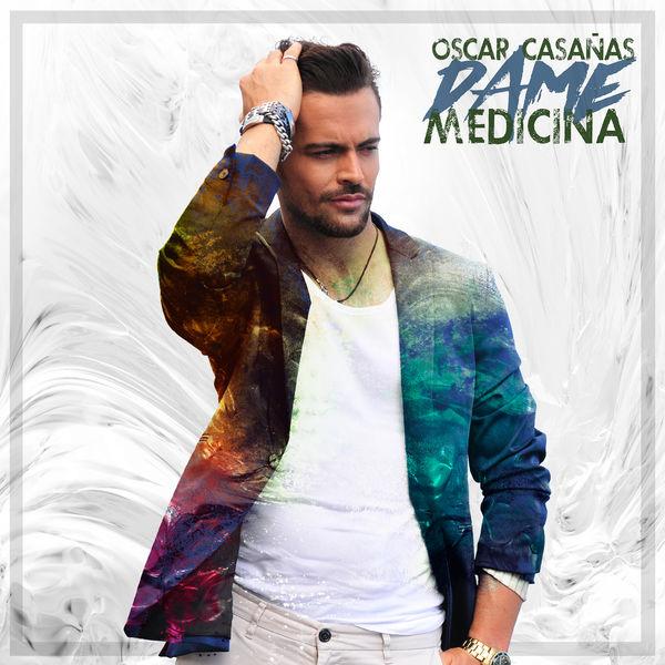Oscar Casañas - Dame Medicina