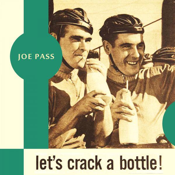 Joe Pass - Let's Crack a Bottle