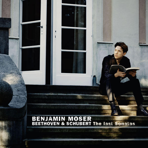 Benjamin Moser - Beethoven & Schubert: The Last Sonatas