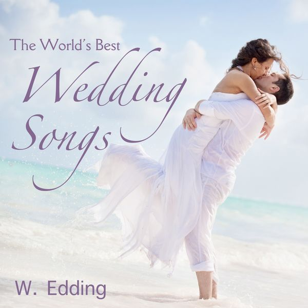 Album The World S Best Wedding Songs By W Edding Qobuz