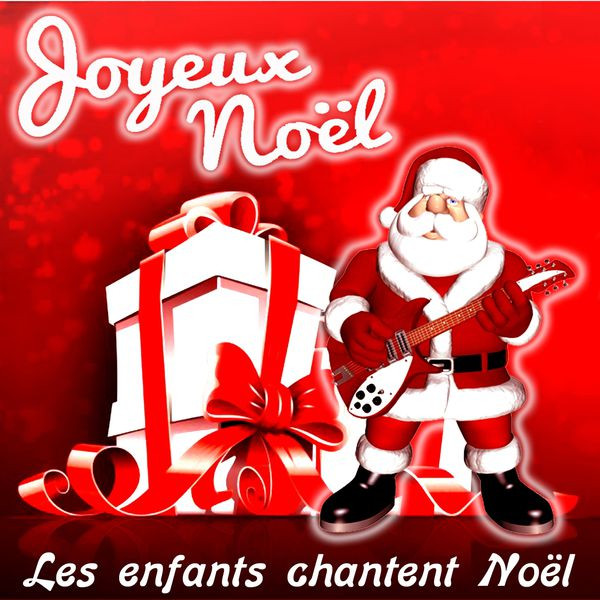 Les Enfants de Noël  - Joyeux Noël : Les enfants chantent Noël