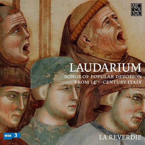 La Reverdie - Laudarium: Songs of Popular Devotion from 14th-Century Italy
