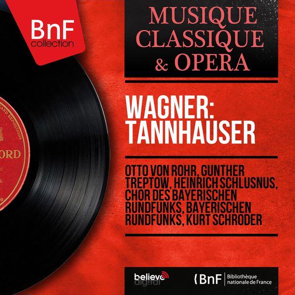 Otto Von Rohr - Wagner: Tannhauser (Mono Version)