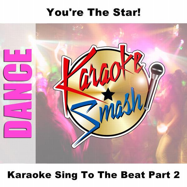 Karaoke - Karaoke Sing To The Beat Part 2