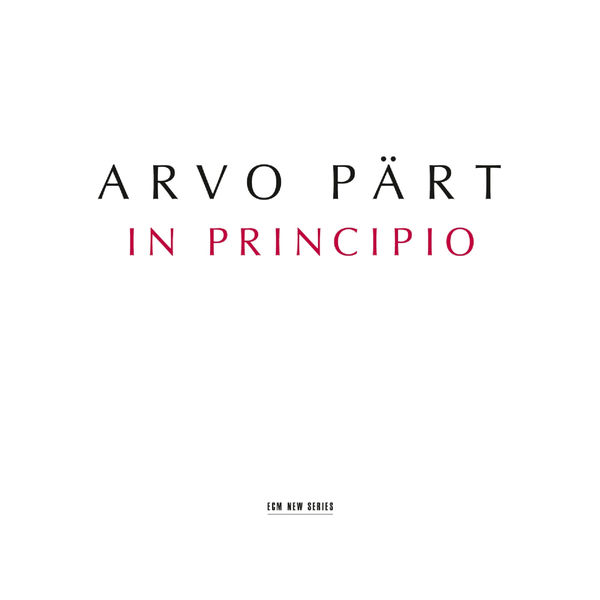 Estonian Philharmonic Chamber Choir - Arvo Pärt: In Principio