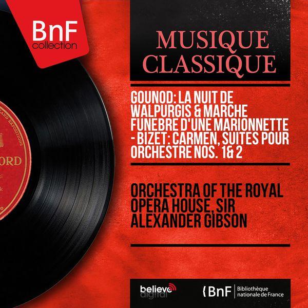 Royal Opera House Orchestra - Gounod: La nuit de Walpurgis & Marche funèbre d'une marionnette - Bizet: Carmen, suites pour orchestre Nos. 1 & 2 (Mono Version)