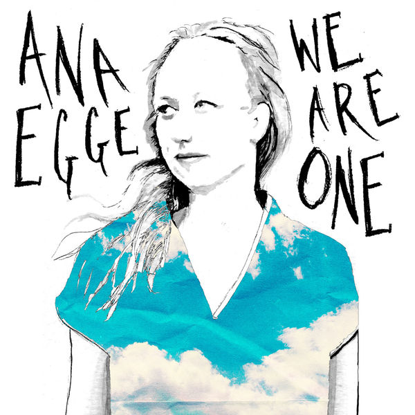 Ana Egge - We Are One