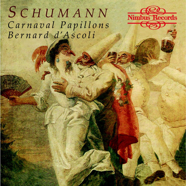Bernard D'Ascoli - Schumann: Carnaval Papillions & Phantasiestücke
