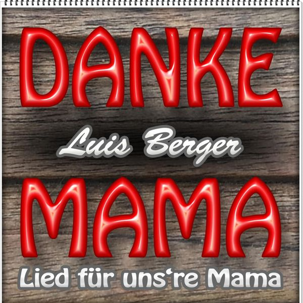 Danke Mama Lied Für Unsre Mama Luis Berger Download And