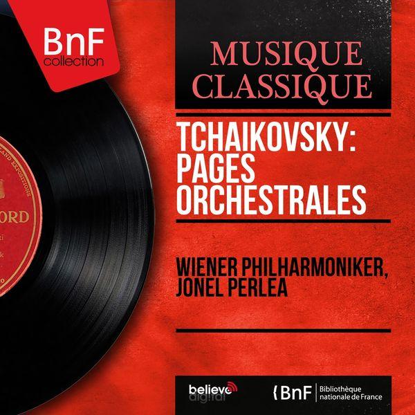 Wiener Philharmoniker, Jonel Perlea - Tchaikovsky: Pages orchestrales (Mono Version)