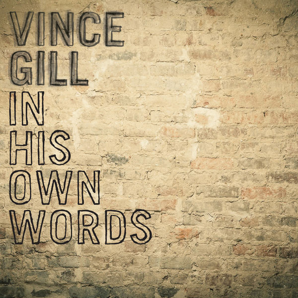 Vince Gill - In His Own Words