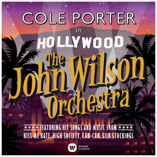 The John Wilson Orchestra - Cole Porter in Hollywood