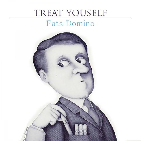 Fats Domino - Treat Yourself