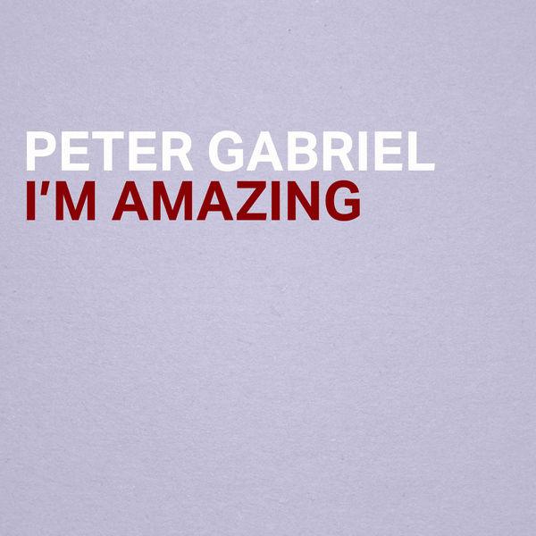 Peter Gabriel - I'm Amazing