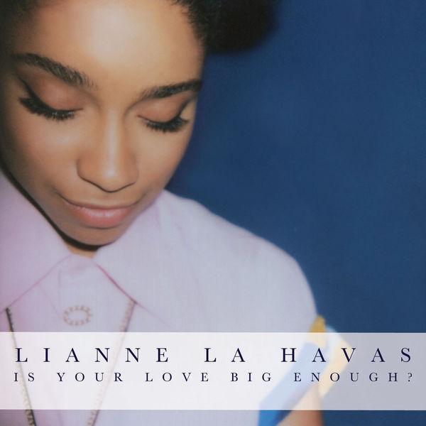 Lianne La Havas - Is Your Love Big Enough? (Bonus Tracks Edition)