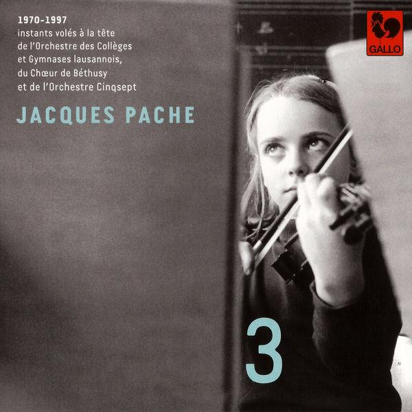 Johann Sebastian Bach - Bach - Glazunov - Ligeti - Handel - Bartók: Jacques Pache, passeur de souffle, de beauté et d'exigence, Vol. 3