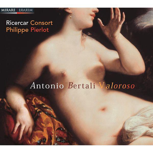 Philippe Pierlot - Antonio Bertali Valoroso