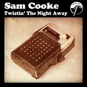 Twistin' the Night Away | Sam Cooke - Download and listen ...