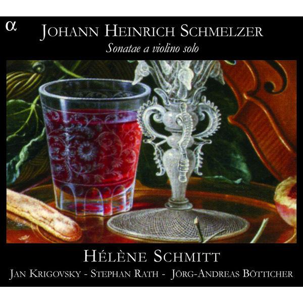 Hélène Schmitt - Johann Heinrich Schmelzer : Sonatae a violino solo