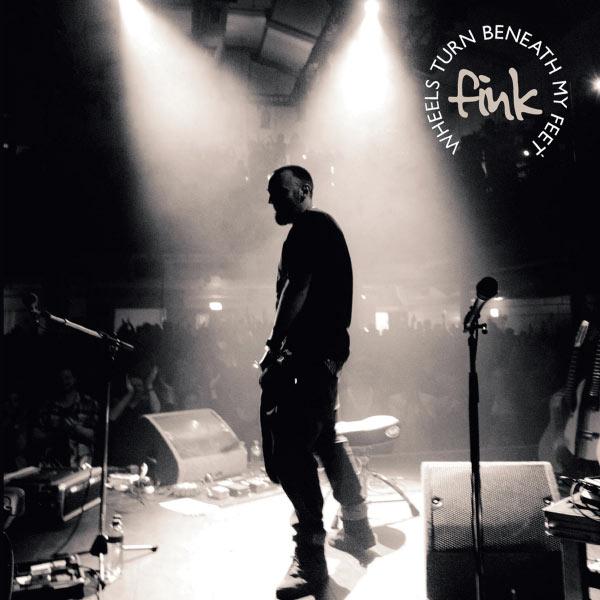 Fink|Wheels Turn Beneath My Feet