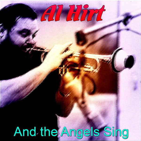 Al Hirt - And the Angels Sing
