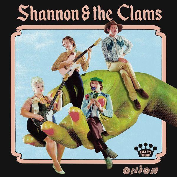 Shannon & the Clams - Onion
