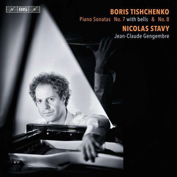 Nicolas Stavy - Boris Tishchenko : Piano Sonatas Nos. 7 & 8