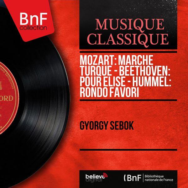 György Sebök - Mozart: Marche turque - Beethoven: Pour Élise - Hummel: Rondo favori (Mono Version)