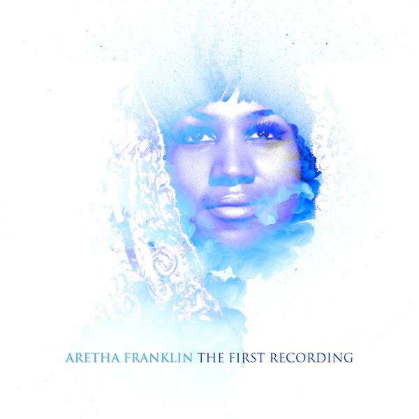 Aretha Franklin - Aretha Franklin the First Recordings