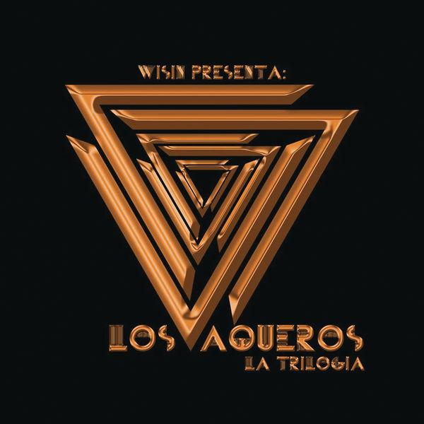 Wisin - Los Vaqueros: La Trilogía