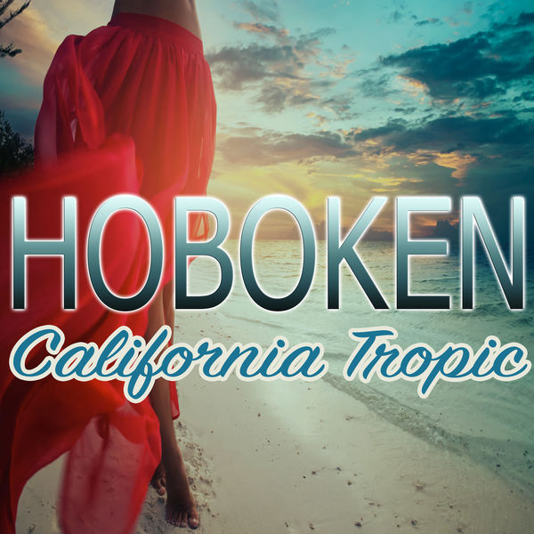 Hoboken - California Tropic