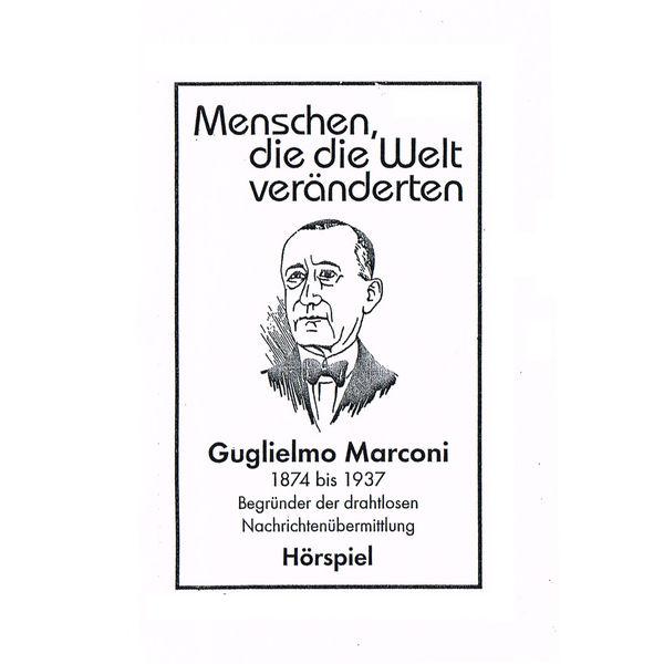 Autor - Guglielmo Marconi - Begründer der drahtlosen Nachrichtenübermittlung