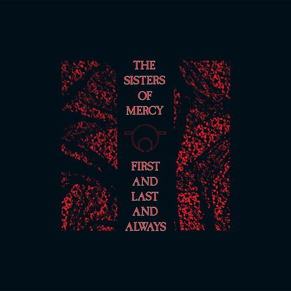 The Sisters Of Mercy - First and Last and Always Collection (Digital Edition)