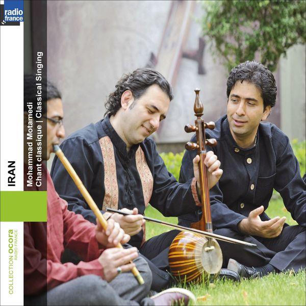 Mohammad Motamedi - Iran: Chant Classique