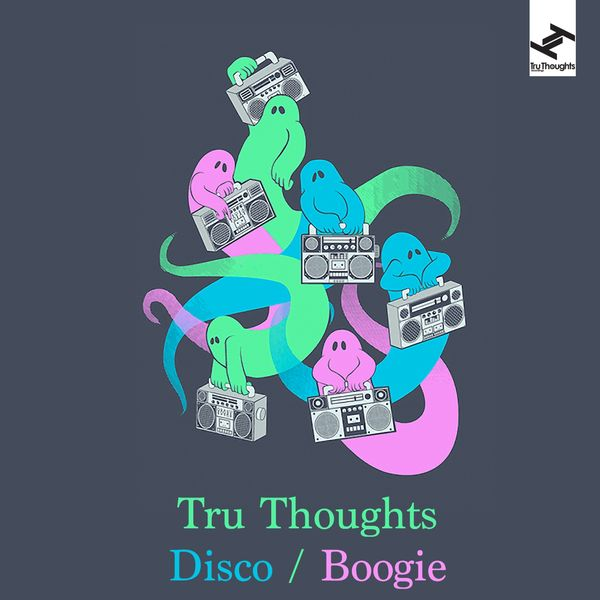 Various Artists - Tru Thoughts Disco / Boogie