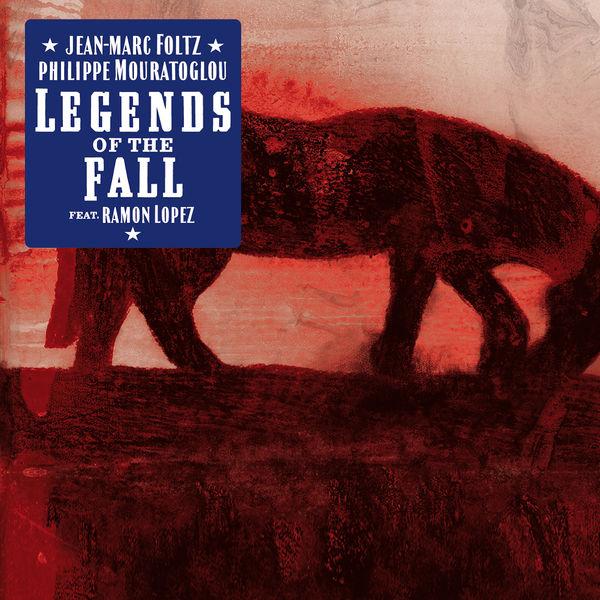Jean-Marc Foltz - Legends Of The Fall
