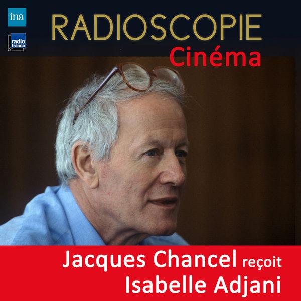 Jacques Chancel - Radioscopie (Cinéma): Jacques Chancel reçoit Isabelle Adjani