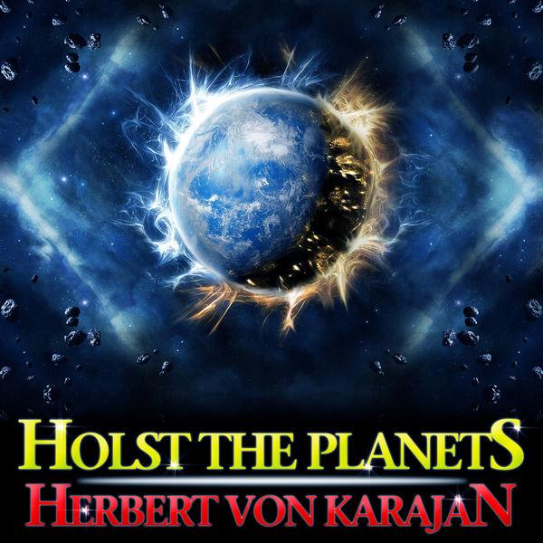 Gustav Holst - Holst The Planets