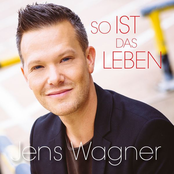 So Ist Das Leben Jens Wagner Download And Listen To The Album