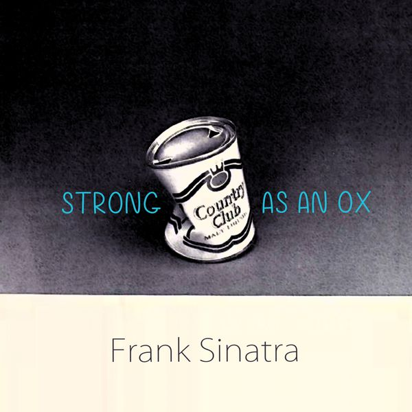 Frank Sinatra - Strong As An Ox