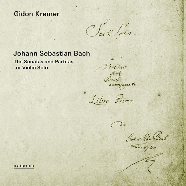 Gidon Kremer - Bach: The Sonatas and Partitas for Violin Solo